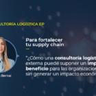 Al lado dela foto de Paulina Bernal, dorectora de consultoría logística de Europartners Group, hay una cita que puedes leer en el artículo completo.