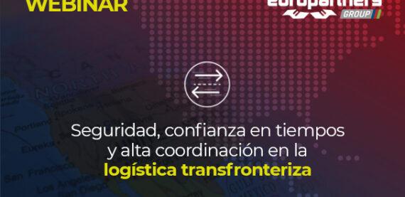 WEBINAR: Seguridad, confianza en tiempos y alta coordinación en la logística transfrronteriza